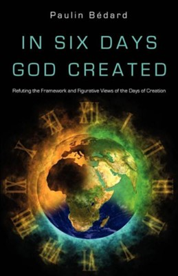In Six Days God Created  -     By: Paulin Bedard