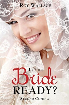 Is the Bride Ready?  -     By: Roy Wallace