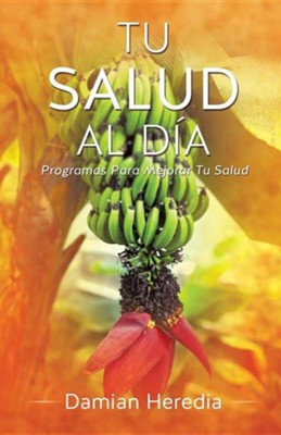 Tu Salud Al Dia  -     By: Damian Heredia
