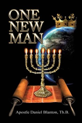 One New Man  -     By: Apostle Daniel Blanton Th.B