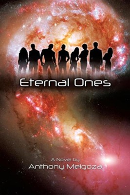 Eternal Ones  -     By: Anthony Melgoza