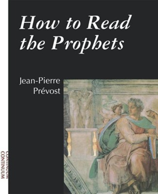 How to Read the Prophets   -     By: Jean-Pierre Prevost