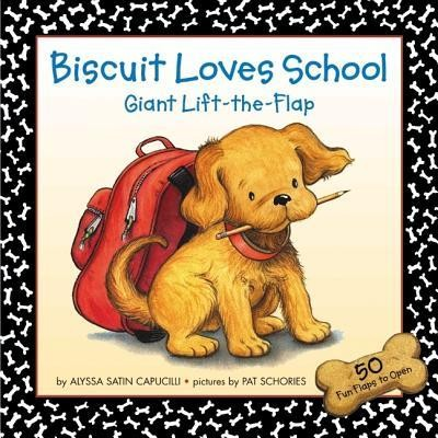 Biscuit Loves School Giant Lift-The-Flap  -     By: Alyssa Satin Capucilli     Illustrated By: Pat Schories, Alyssa Satin Capucilli
