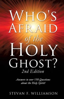 Who's Afraid of the Holy Ghost?  -     By: Stevan F. Williamson