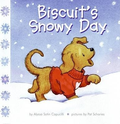 Biscuit's Snowy Day  -     By: Alyssa Satin Capucilli     Illustrated By: Pat Schories