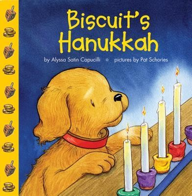 Biscuit's Hanukkah  -     By: Alyssa Satin Capucilli     Illustrated By: Pat Schories