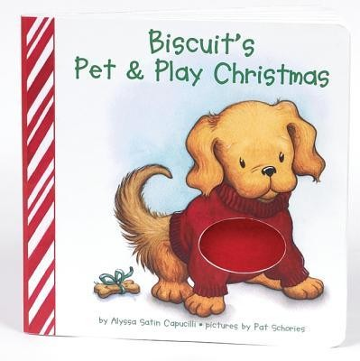 Biscuit's Pet & Play Christmas  -     By: Alyssa Satin Capucilli     Illustrated By: Pat Schories