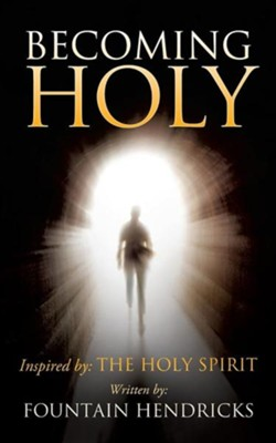 Becoming Holy  -     By: Fountain Hendricks
