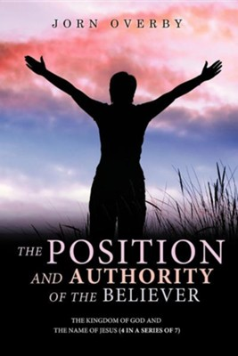 The Position and Authority of the Believer  -     By: Jorn Overby