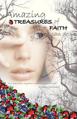 Amazing Treasures of What Faith Can Do  -     By: Rebecca Reinhart