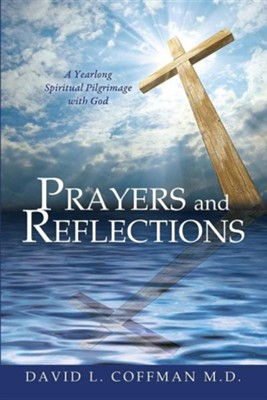 Prayers and Reflections  -     By: David L. Coffman M.D.