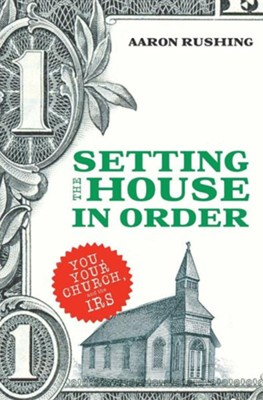 Setting the House in Order  -     By: Aaron Rushing