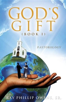 God's Gift  -     By: Ray Phillip Owens Sr.