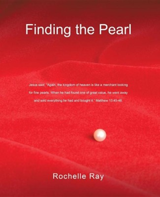 Finding the Pearl  -     By: Rochelle Ray