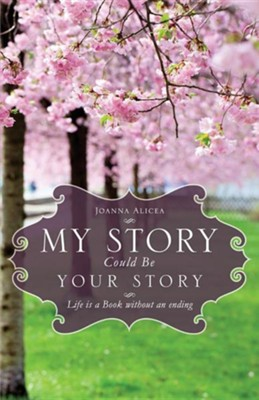 My Story Could Be Your Story  -     By: Joanna Alicea