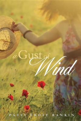 A Gust of Wind  -     By: Patsy Frost Rankin