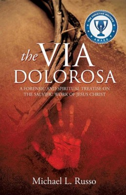 The Via Dolorosa  -     By: Michael L. Russo