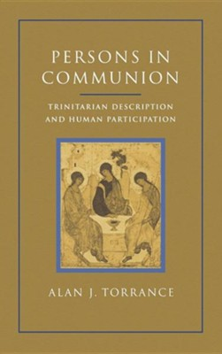 Persons in Communion  -     By: Alan J. Torrance