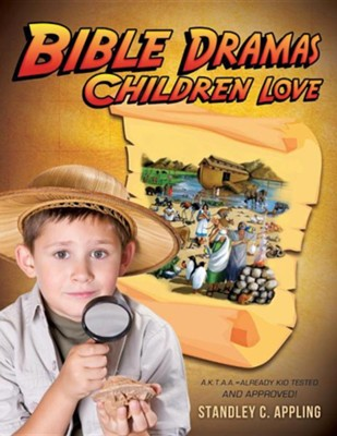 Bible Dramas Children Love  -     By: Standley C. Appling