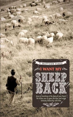 I Want My Sheep Back  -     By: V. Matthew Ports