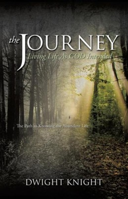 The Journey  -     By: Dwight Knight