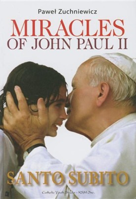 Miracles of John Paul II  -     By: Pawel Zuchniewicz