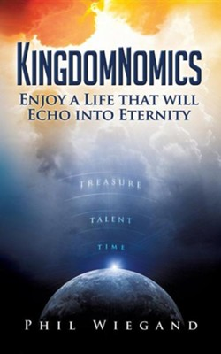 Kingdomnomics  -     By: Phil Wiegand