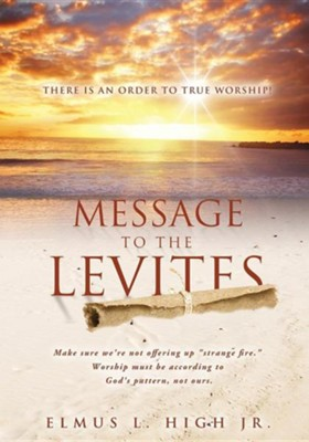 Message to the Levites  -     By: Elmus L. High Jr.