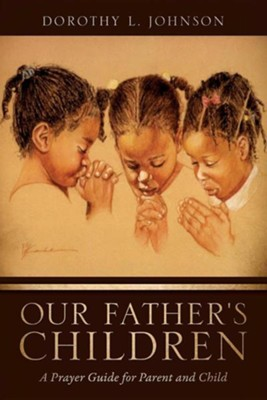 Our Father's Children  -     By: Dorothy L. Johnson