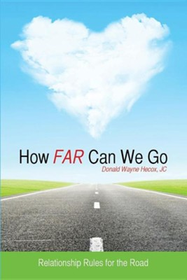 How Far Can We Go  -     By: Donald Wayne Hecox JC