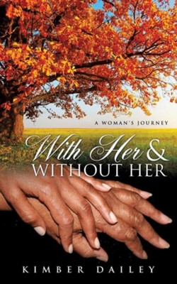 With Her and Without Her  -     By: Kimber Dailey