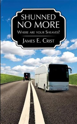 Shunned No More  -     By: James E. Crist