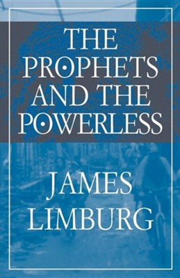The Prophets and the Powerless  -     By: James Limburg