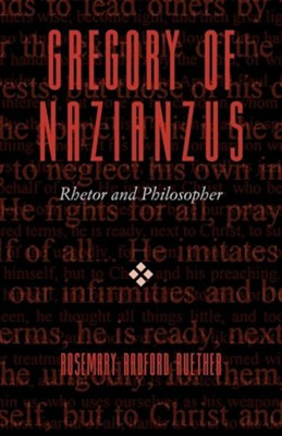 Gregory of Nazianzus  -     By: Rosemary Radford Ruether