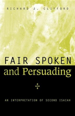 Fair Spoken and Persuading  -     By: Richard J. Clifford