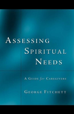 Assessing Spiritual Needs  -     By: George Fitchett
