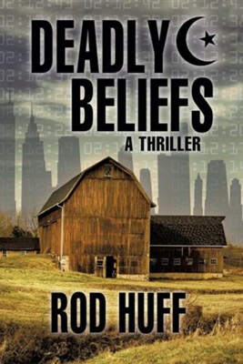 Deadly Beliefs  -     By: Rod Huff