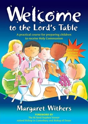 Welcome to the Lord's Table, Edition 0003Revised  -     By: Margaret Withers