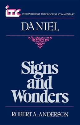 Daniel: Signs and Wonders (International Theological Commentary)   -     By: Robert Anderson