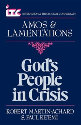 Amos & Lamentations: God's People in Crisis (International  Theological Commentary)   -     By: Robert Martin