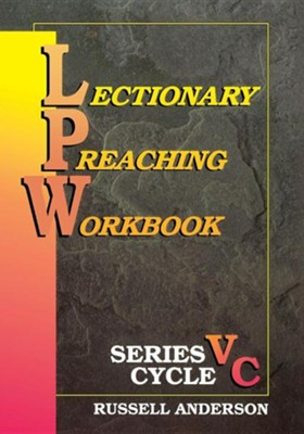 Lectionary Preaching Workbook, Series V Cycle C   -     By: Russell Anderson