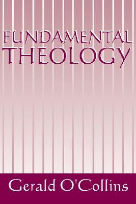 Fundamental Theology  -     By: Gerald O'Collins