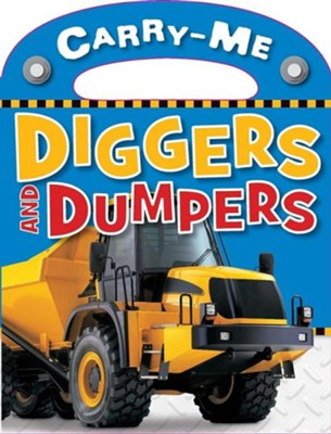 Carry-Me - Diggers and Dumpers  -     By: Jane Horne