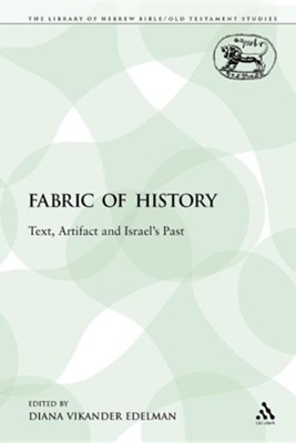 The Fabric of History: Text, Artifact and Israel's Past  -     Edited By: Diana Vikander Edelman     By: Diana Vikander Edelman(ED.)