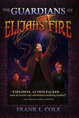 The Guardians of Elijah's Fire  -     By: Frank L. Cole