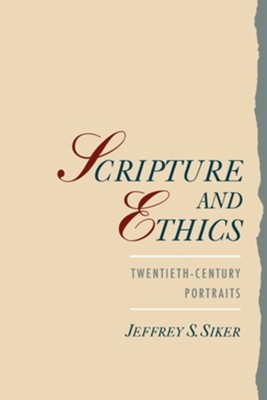 Scripture and Ethics: Twentieth-Century Portraits   -     By: Jeffrey Siker