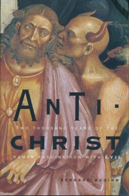 Antichrist: Two Thousand Years of the Human Fascination with Evil  -     By: Amy Simmons, Bernard McGinn