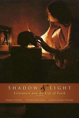 Shadow & Light: Literature and the Life of Faith  -     By: Darryl L. Tippens