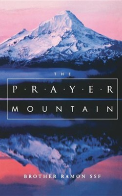 The Prayer Mountain  -     By: Brother Ramon