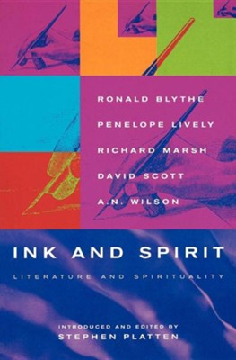 Ink and Spirit: Literature and Spiritualitty  -     By: Ronald Blythe, Richard Marsh, Penelope Lively